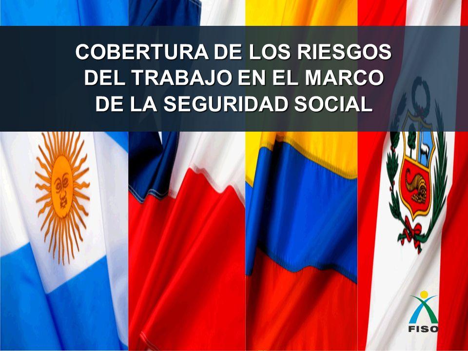 COBERTURA DE LOS RIESGOS DEL TRABAJO EN EL MARCO DE LA SEGURIDAD SOCIAL