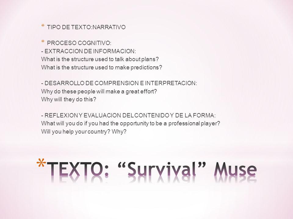 * TIPO DE TEXTO:NARRATIVO * PROCESO COGNITIVO: - EXTRACCION DE INFORMACION: What is the structure used to talk about plans? What is the structure used