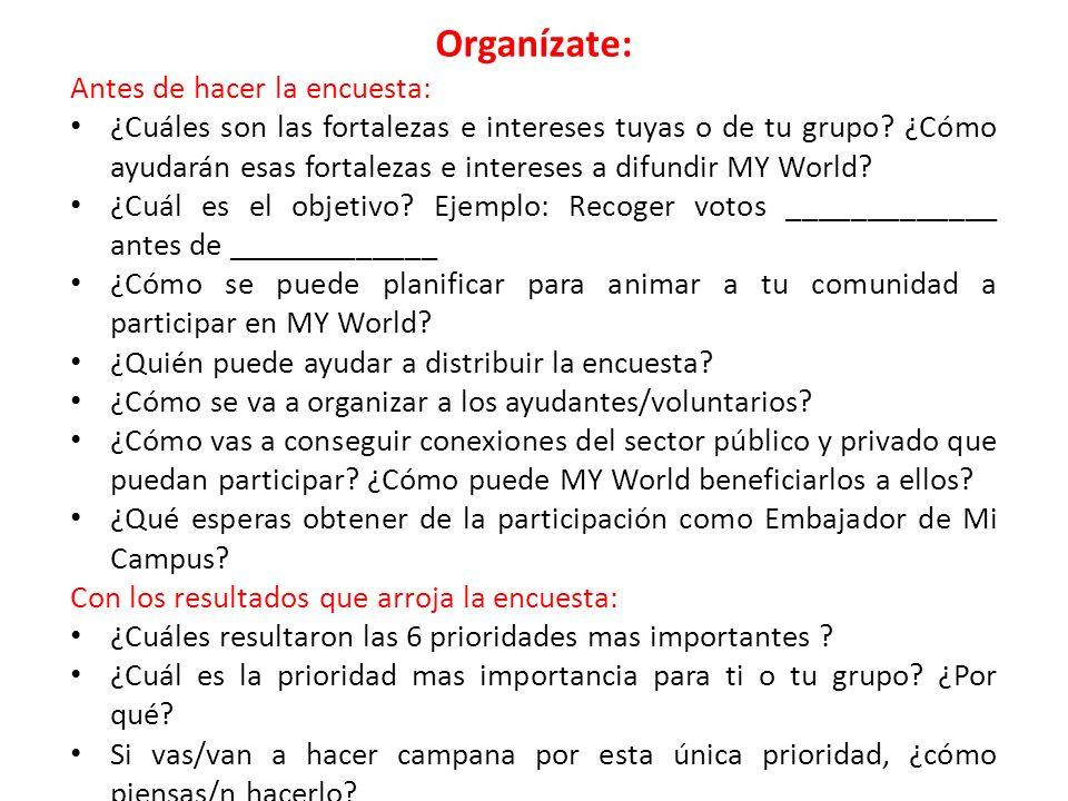 Organízate: Antes de hacer la encuesta: ¿Cuáles son las fortalezas e intereses tuyas o de tu grupo.
