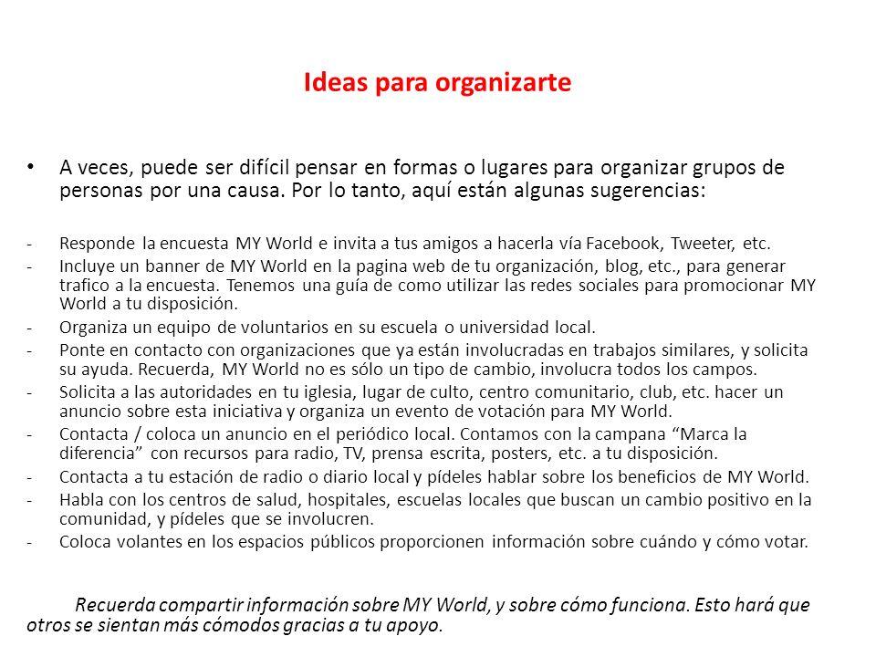 Ideas para organizarte A veces, puede ser difícil pensar en formas o lugares para organizar grupos de personas por una causa.
