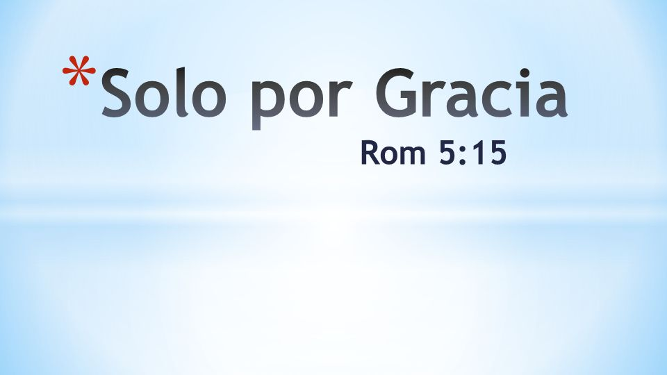 * Acrecentar nuestro entendimiento y como resultado nuestro gozo acerca de el poder de su gracia