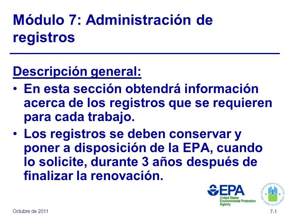 Octubre de 2011 7-1 Módulo 7: Administración de registros Descripción general: En esta sección obtendrá información acerca de los registros que se requieren para cada trabajo.