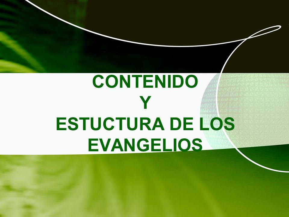 CONTENIDO Y ESTUCTURA DE LOS EVANGELIOS