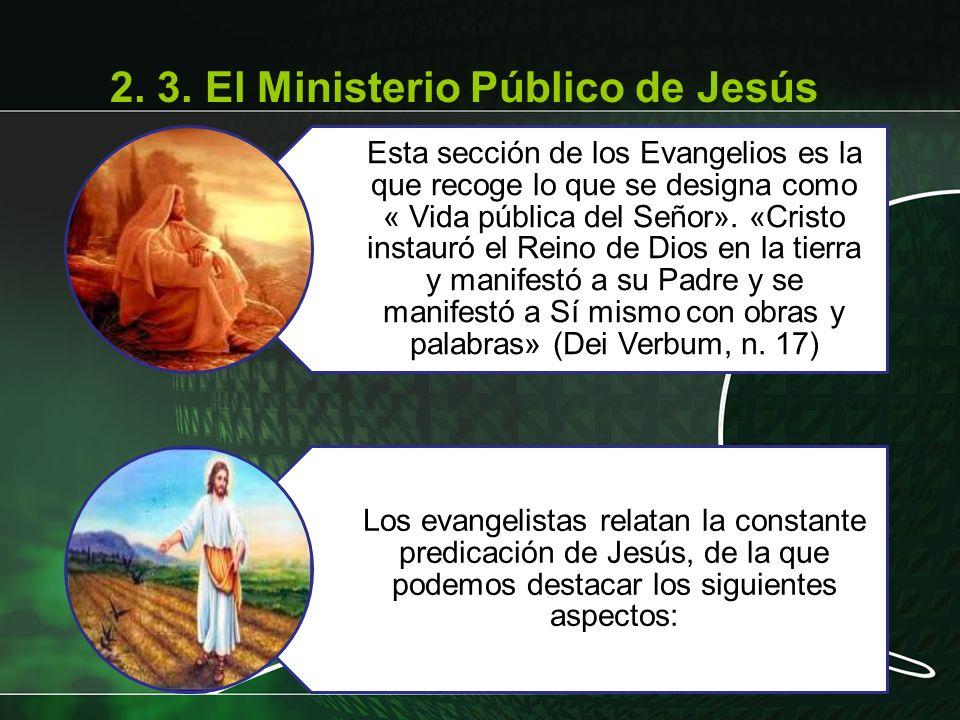 Esta sección de los Evangelios es la que recoge lo que se designa como « Vida pública del Señor». «Cristo instauró el Reino de Dios en la tierra y man