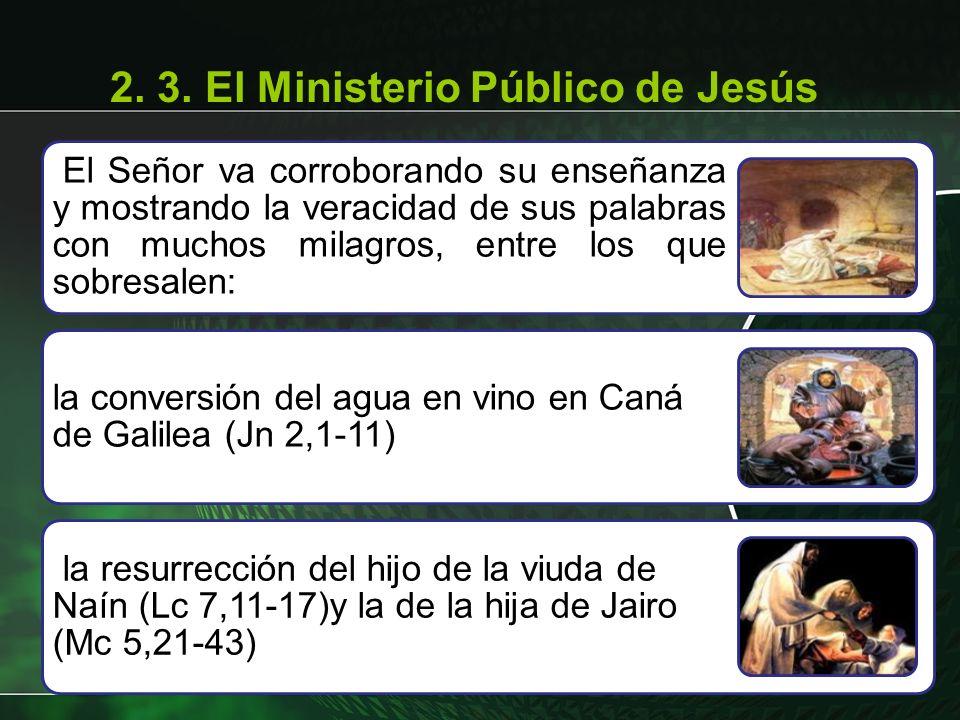 El Señor va corroborando su enseñanza y mostrando la veracidad de sus palabras con muchos milagros, entre los que sobresalen: la conversión del agua e