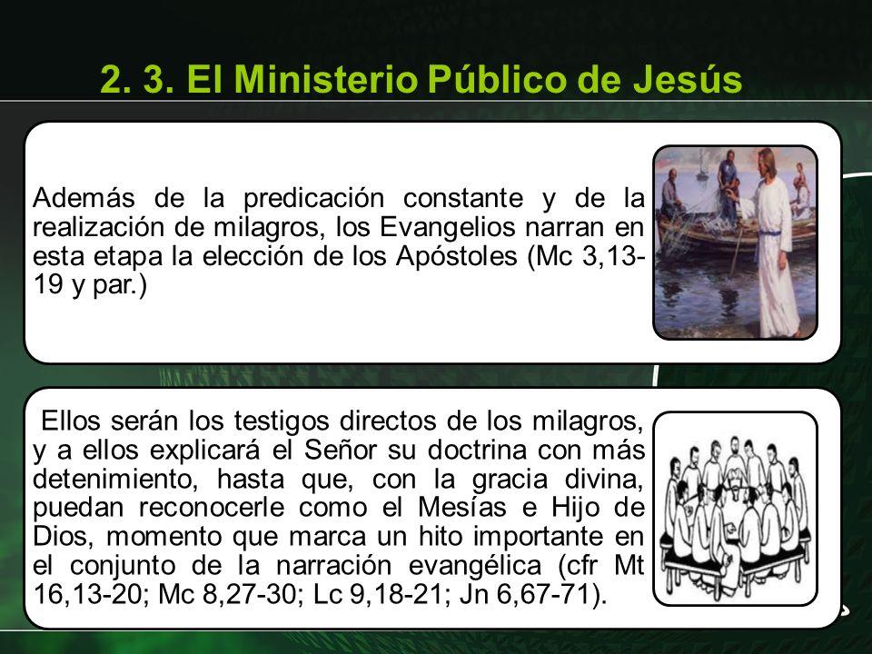 Además de la predicación constante y de la realización de milagros, los Evangelios narran en esta etapa la elección de los Apóstoles (Mc 3,13- 19 y pa
