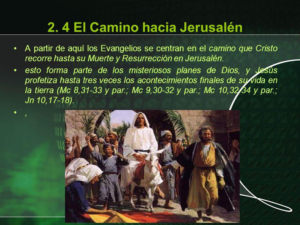 A partir de aquí los Evangelios se centran en el camino que Cristo recorre hasta su Muerte y Resurrección en Jerusalén. esto forma parte de los mister