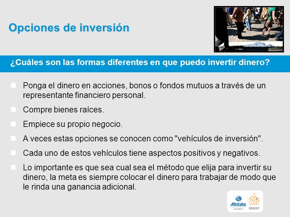 Opciones de inversión ¿Cuáles son las formas diferentes en que puedo invertir dinero.