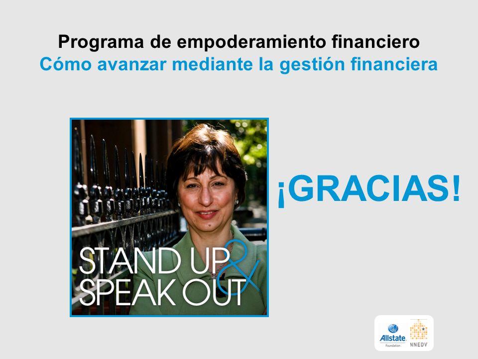 Programa de empoderamiento financiero Cómo avanzar mediante la gestión financiera ¡GRACIAS!