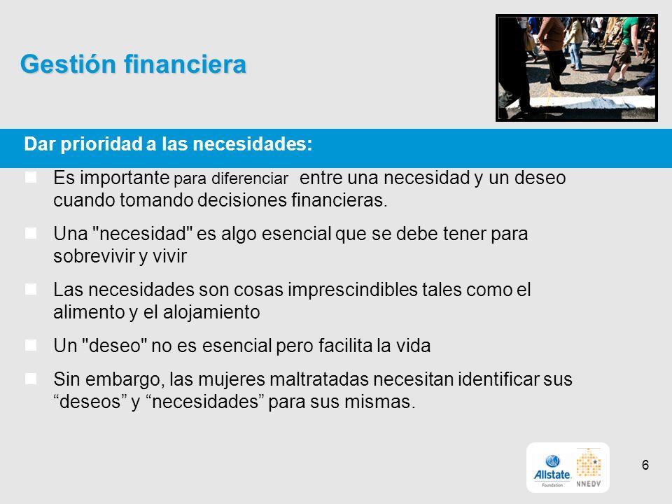 Gestión financiera Dar prioridad a las necesidades: Es importante para diferenciar entre una necesidad y un deseo cuando tomando decisiones financieras.