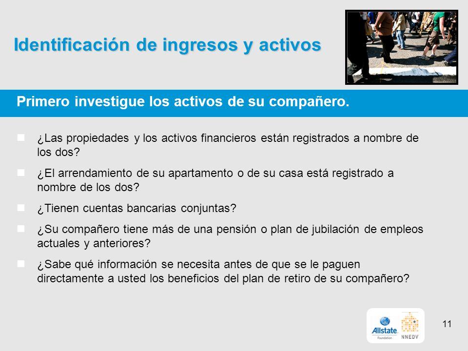Identificación de ingresos y activos Primero investigue los activos de su compañero.