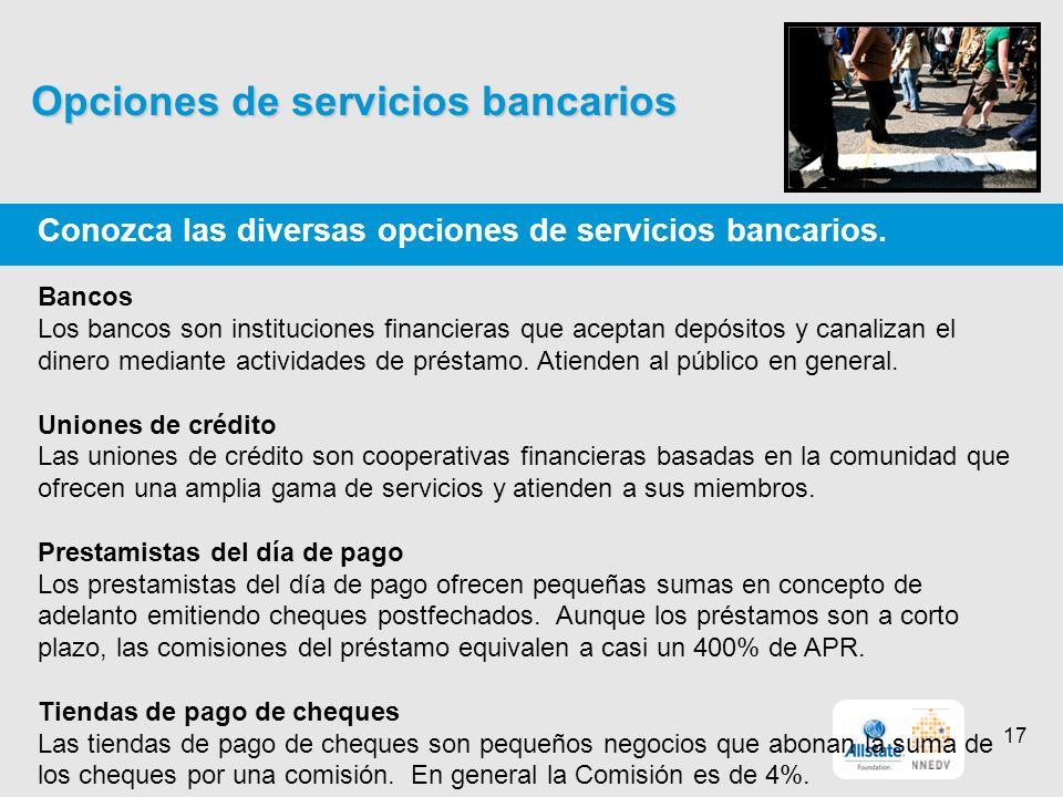 Opciones de servicios bancarios Conozca las diversas opciones de servicios bancarios.