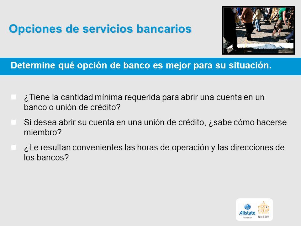 Opciones de servicios bancarios Determine qué opción de banco es mejor para su situación.