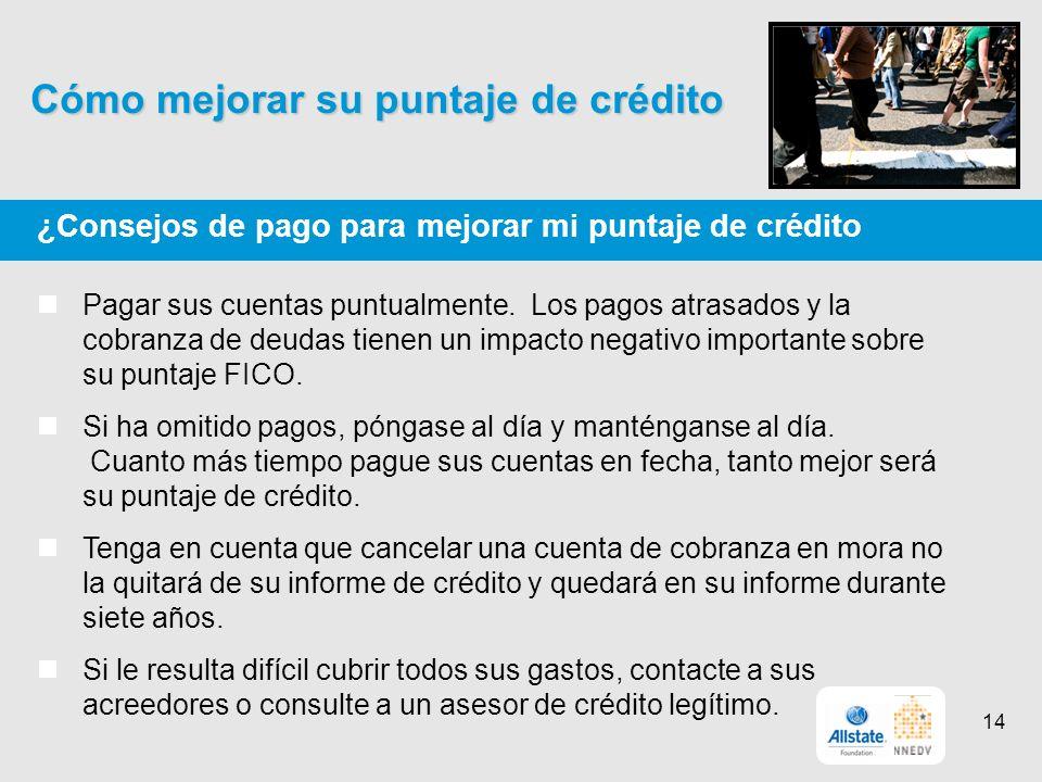 Cómo mejorar su puntaje de crédito ¿Consejos de pago para mejorar mi puntaje de crédito Pagar sus cuentas puntualmente.