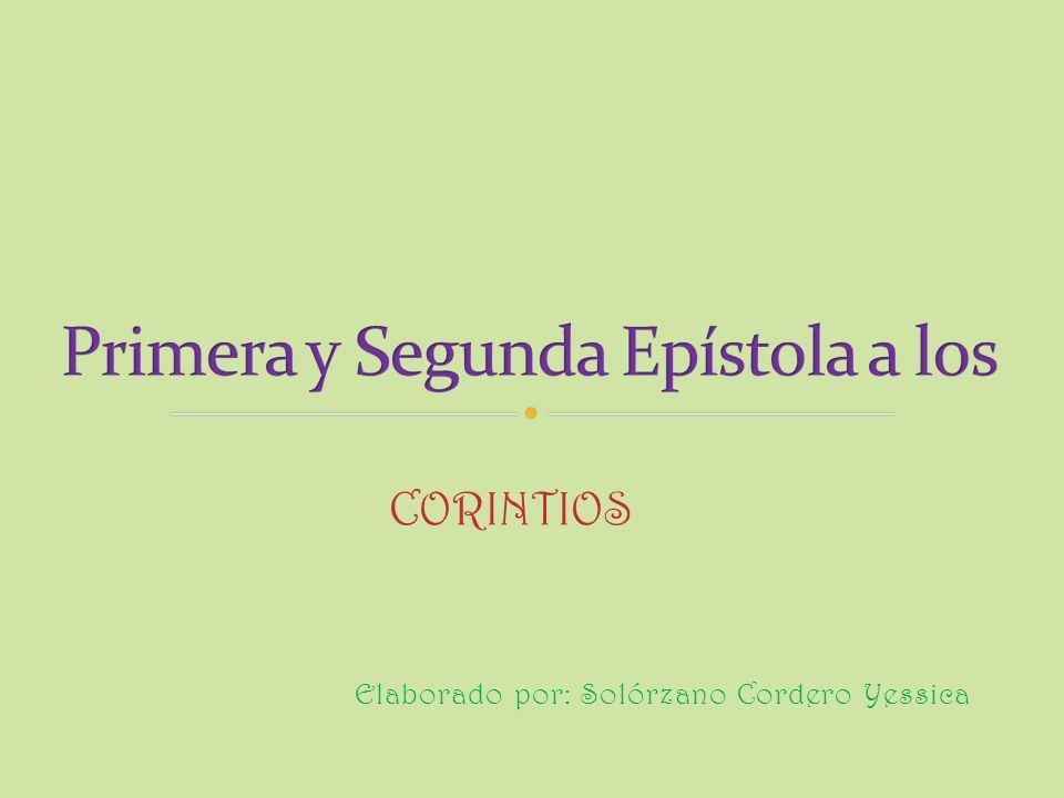 La carta Corintios llamada así porque la iglesia a la que se dirigía estaba ubicada en Corinto.