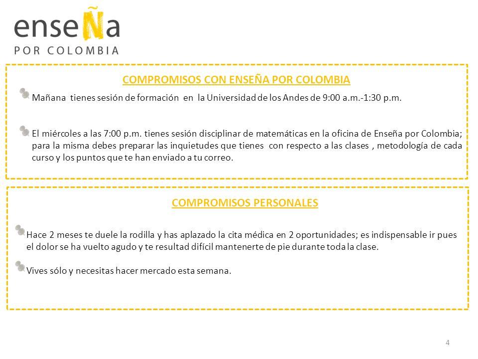 Mañana tienes sesión de formación en la Universidad de los Andes de 9:00 a.m.-1:30 p.m. El miércoles a las 7:00 p.m. tienes sesión disciplinar de mate