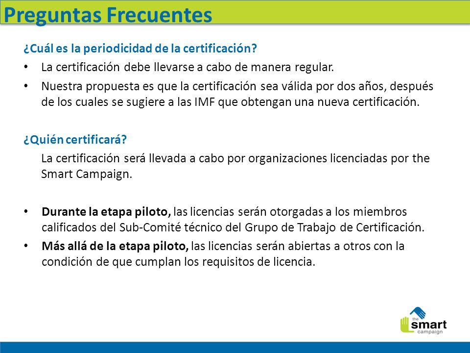 Preguntas Frecuentes ¿Cuál es la periodicidad de la certificación.