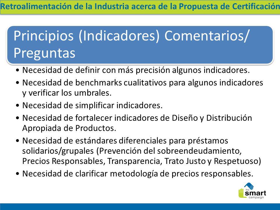 Principios (Indicadores) Comentarios/ Preguntas Necesidad de definir con más precisión algunos indicadores.