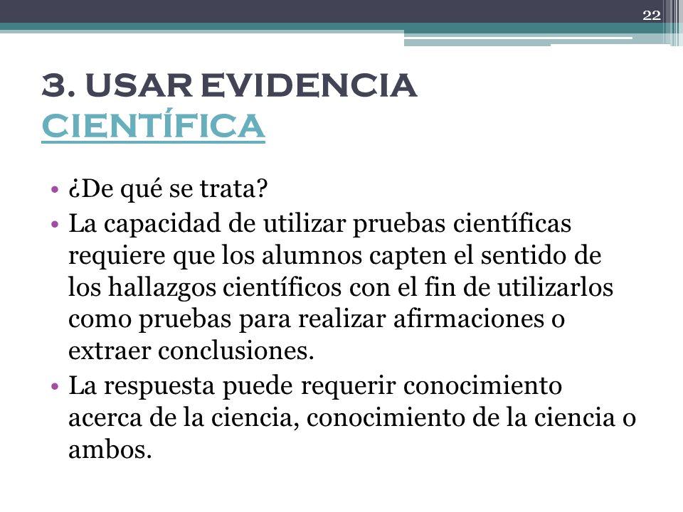 ¿Qué sucede?sucede Para usar pruebas científicas hay que saber: a).