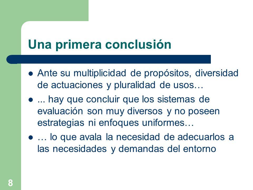 8 Una primera conclusión Ante su multiplicidad de propósitos, diversidad de actuaciones y pluralidad de usos…... hay que concluir que los sistemas de