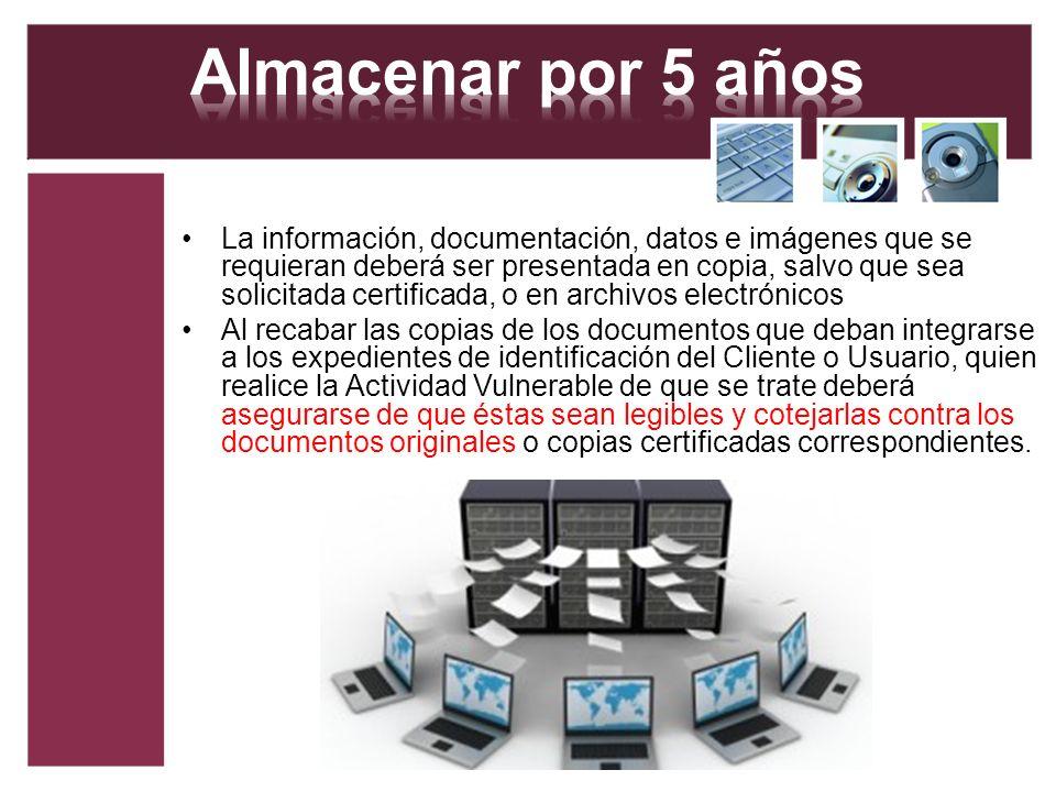 La información, documentación, datos e imágenes que se requieran deberá ser presentada en copia, salvo que sea solicitada certificada, o en archivos e