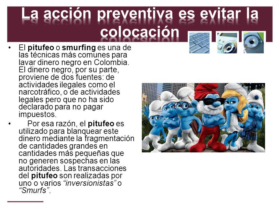 El pitufeo o smurfing es una de las técnicas más comunes para lavar dinero negro en Colombia. El dinero negro, por su parte, proviene de dos fuentes:
