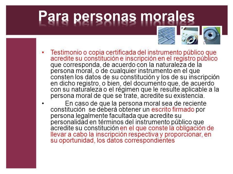 Testimonio o copia certificada del instrumento público que acredite su constitución e inscripción en el registro público que corresponda, de acuerdo c