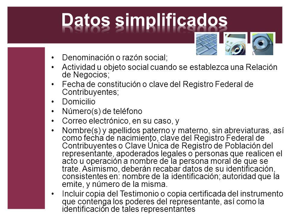 Denominación o razón social; Actividad u objeto social cuando se establezca una Relación de Negocios; Fecha de constitución o clave del Registro Feder