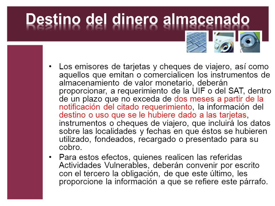 Los emisores de tarjetas y cheques de viajero, así como aquellos que emitan o comercialicen los instrumentos de almacenamiento de valor monetario, deb