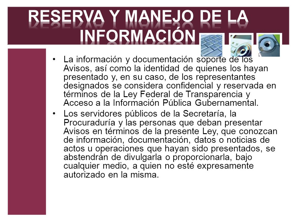 La información y documentación soporte de los Avisos, así como la identidad de quienes los hayan presentado y, en su caso, de los representantes desig