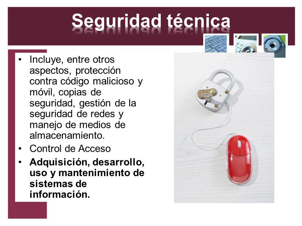 Incluye, entre otros aspectos, protección contra código malicioso y móvil, copias de seguridad, gestión de la seguridad de redes y manejo de medios de
