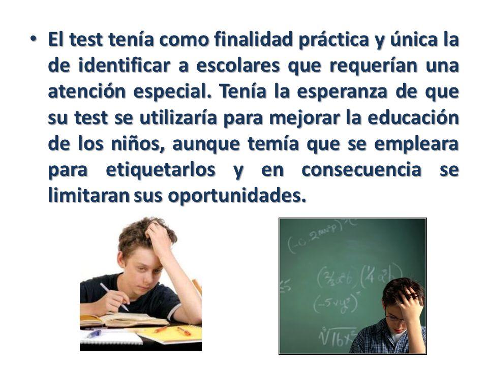 El test tenía como finalidad práctica y única la de identificar a escolares que requerían una atención especial. Tenía la esperanza de que su test se