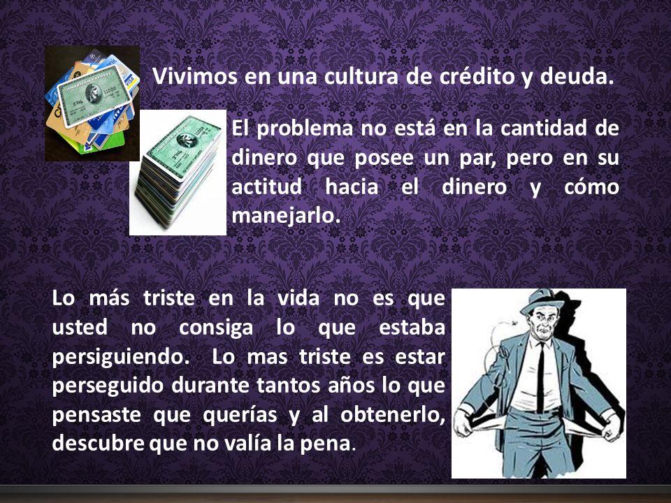 El problema no está en la cantidad de dinero que posee un par, pero en su actitud hacia el dinero y cómo manejarlo. Lo más triste en la vida no es que