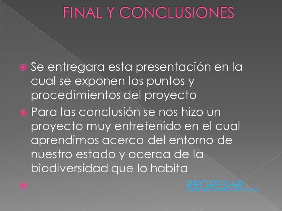Se entregara esta presentación en la cual se exponen los puntos y procedimientos del proyecto Para las conclusión se nos hizo un proyecto muy entreten