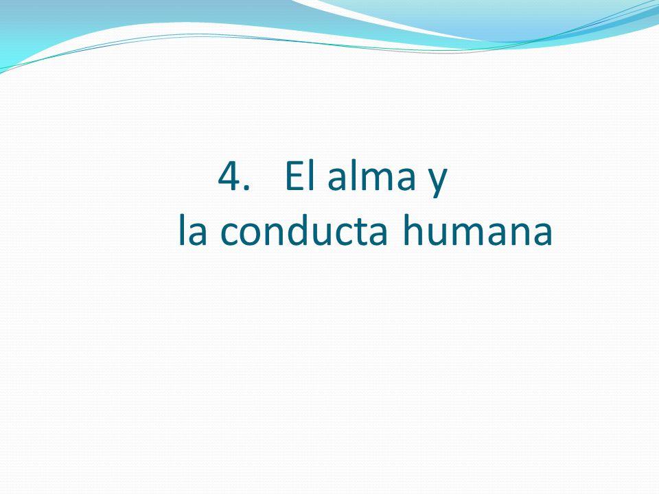4.El alma y la conducta humana