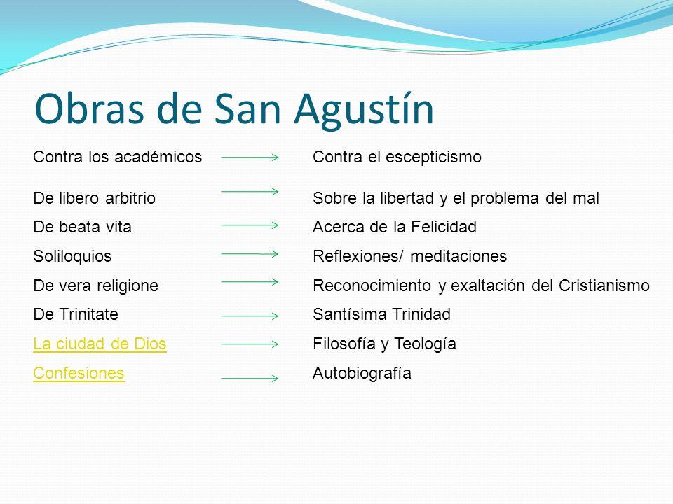 Obras de San Agustín Contra los académicosContra el escepticismo De libero arbitrioSobre la libertad y el problema del mal De beata vitaAcerca de la F