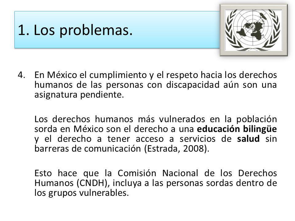 4.En México el cumplimiento y el respeto hacia los derechos humanos de las personas con discapacidad aún son una asignatura pendiente. Los derechos hu