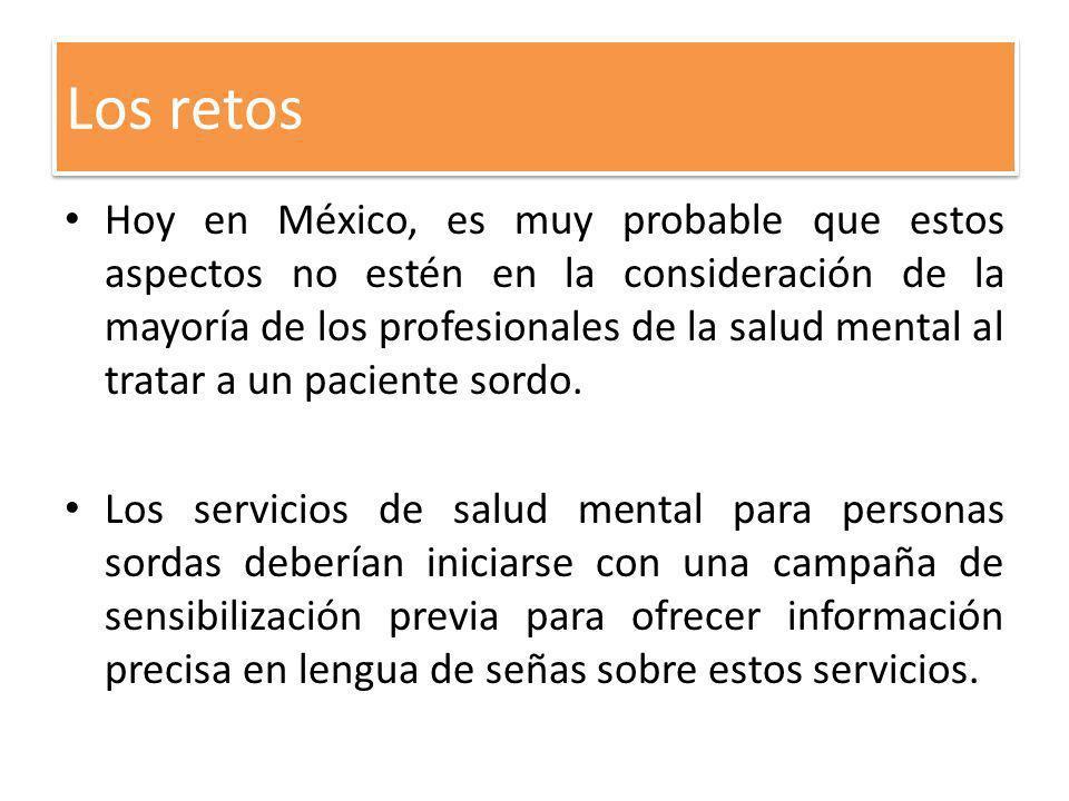 Hoy en México, es muy probable que estos aspectos no estén en la consideración de la mayoría de los profesionales de la salud mental al tratar a un pa