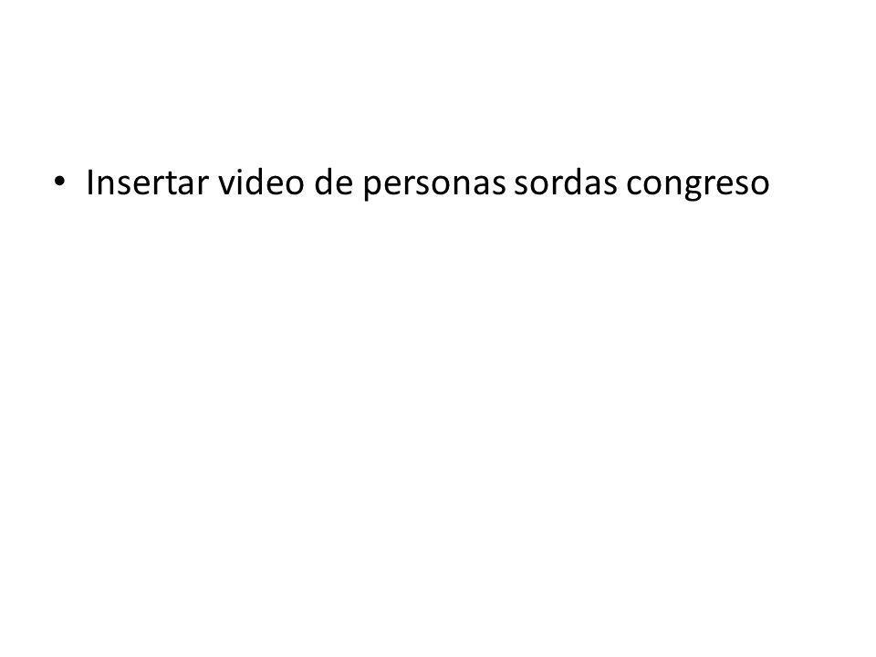 Insertar video de personas sordas congreso