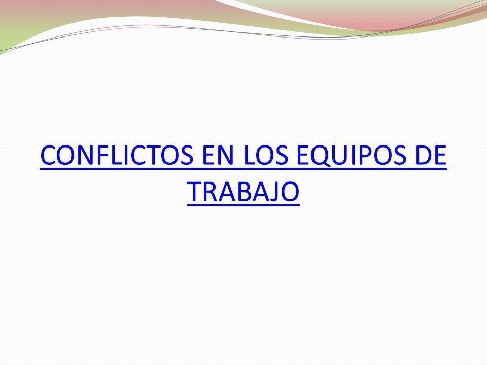 CONFLICTOS EN LOS EQUIPOS DE TRABAJO