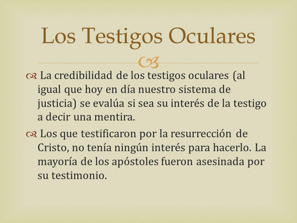 La credibilidad de los testigos oculares (al igual que hoy en día nuestro sistema de justicia) se evalúa si sea su interés de la testigo a decir una m