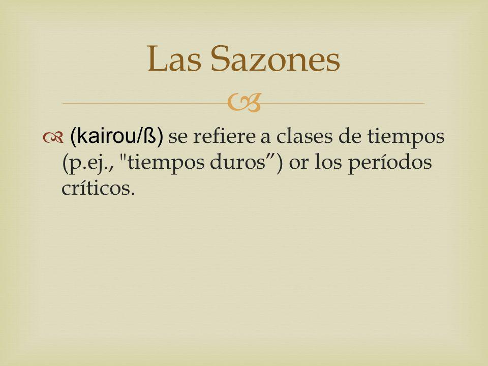 (kairou/ß) se refiere a clases de tiempos (p.ej.,