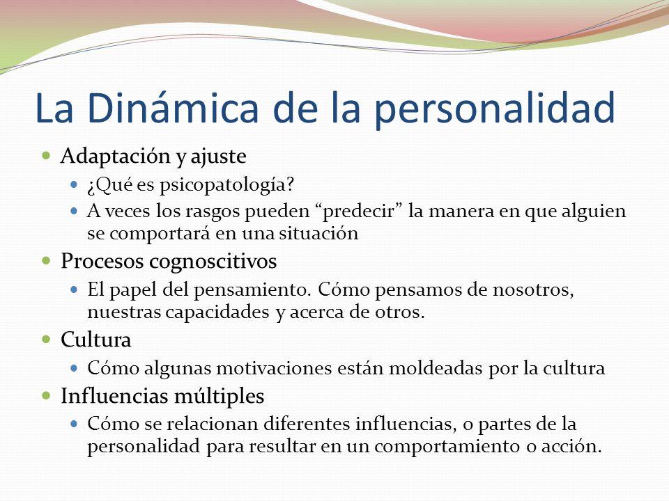 La Dinámica de la personalidad Adaptación y ajuste ¿Qué es psicopatología.