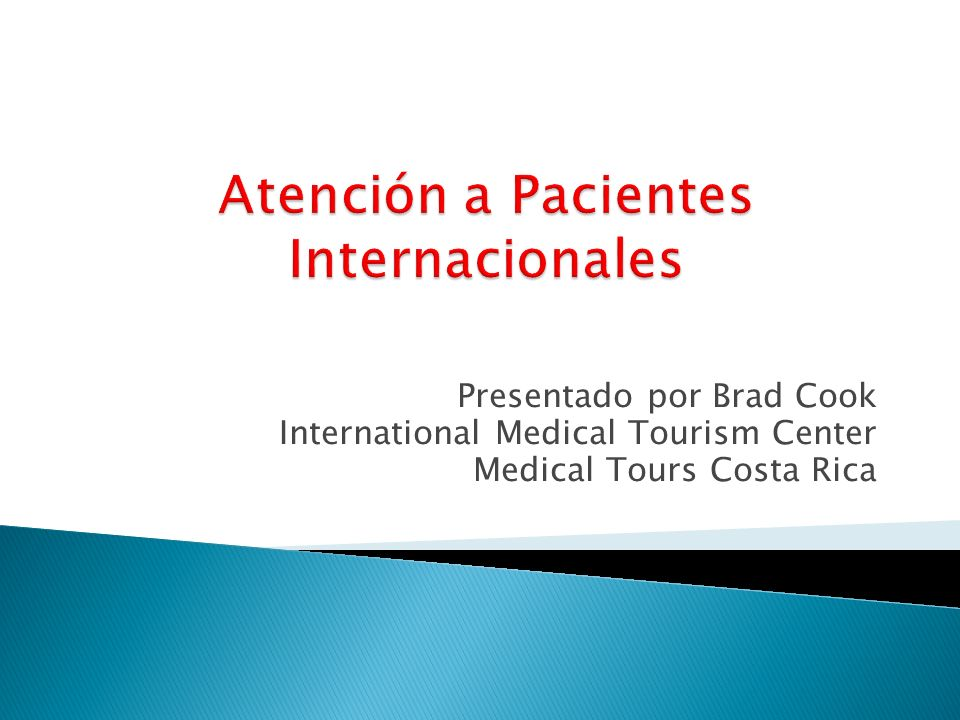 Presentado por Brad Cook International Medical Tourism Center Medical Tours Costa Rica