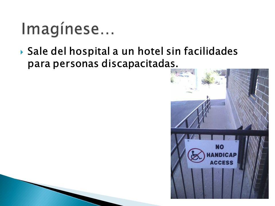 Sale del hospital a un hotel sin facilidades para personas discapacitadas.