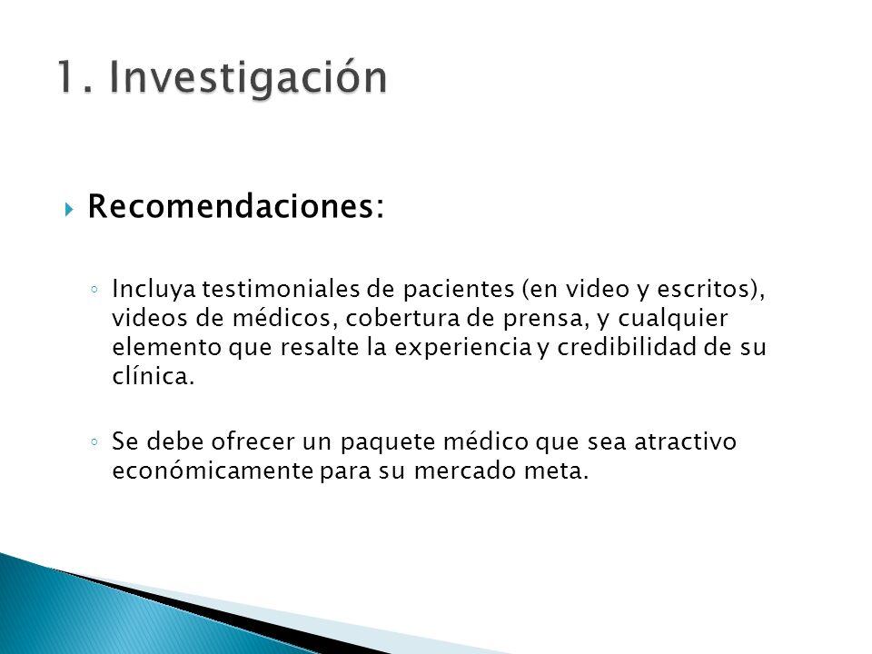 Recomendaciones: Incluya testimoniales de pacientes (en video y escritos), videos de médicos, cobertura de prensa, y cualquier elemento que resalte la