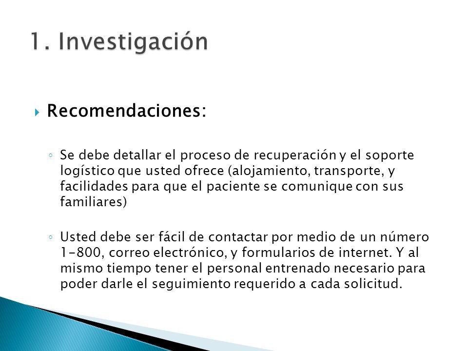 Recomendaciones: Se debe detallar el proceso de recuperación y el soporte logístico que usted ofrece (alojamiento, transporte, y facilidades para que
