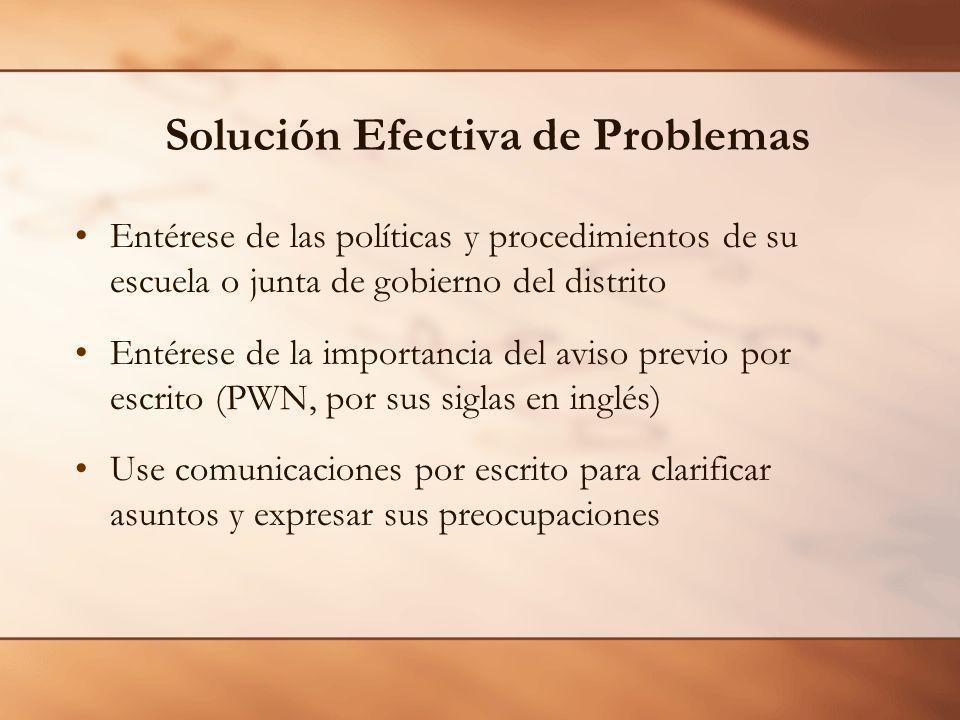 Solución Efectiva de Problemas Entérese de las políticas y procedimientos de su escuela o junta de gobierno del distrito Entérese de la importancia de