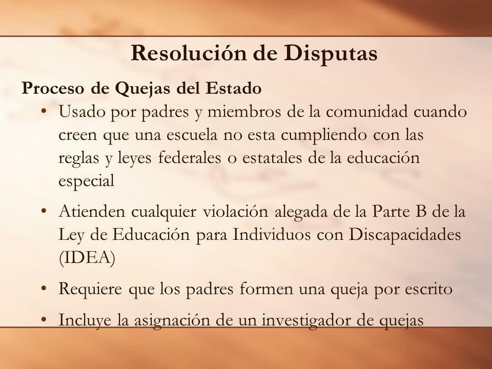 Resolución de Disputas Proceso de Quejas del Estado Usado por padres y miembros de la comunidad cuando creen que una escuela no esta cumpliendo con la
