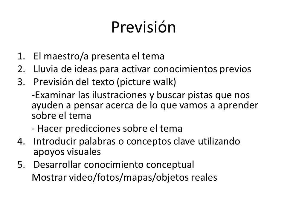 Previsión 1.El maestro/a presenta el tema 2.Lluvia de ideas para activar conocimientos previos 3.Previsión del texto (picture walk) -Examinar las ilus